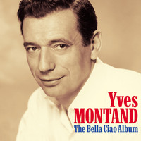 Yves Montand - The Bella Ciao Album (Digital Remastered Original Recording)