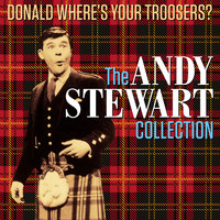 Andy Stewart - Donald Where's Your Troosers! - The Andy Stewart Collection (Digitally Remastered)