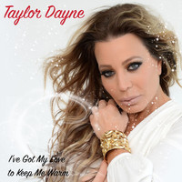 Taylor Dayne - I've Got My Love To Keep Me Warm