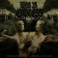 This Is Endless - Formations Of A World Below (Explicit)