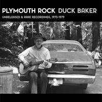 Duck Baker - Plymouth Rock : Unreleased & Rare Recordings (1973-1979)