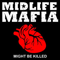 Midlife Mafia - Might Be Killed (Explicit)
