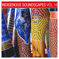 Ash Dargan - Indigenous Soundscapes, Vol. 14