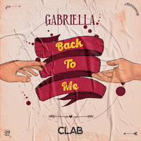 Gabriella - Back To Me