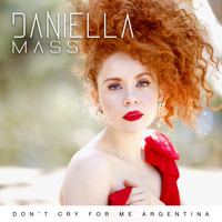 Daniella Mass - Don´t Cry for Me Argentina