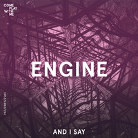 Engine - And I Say (Edited Version)