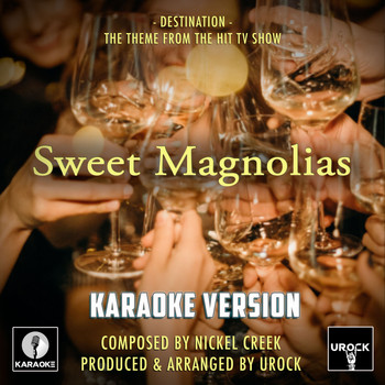 "Nickel Creek - Destination (From ""Sweet Magnolias)"