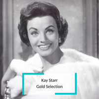Kay Starr - Kay Starr - Gold Selection