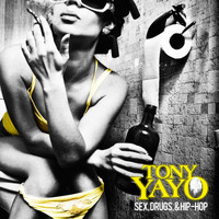 Tony Yayo - Sex, Drugs & Hip Hop (Explicit)