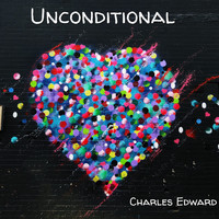 Charles Edward - Unconditional (Explicit)