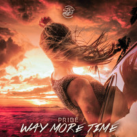 Pribe - Way More Time