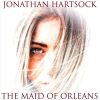 Jonathan Hartsock - The Maid of Orleans