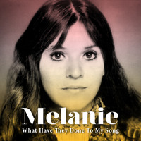 Melanie - What Have They Done to My Song