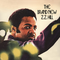 Z.Z. Hill - The Brand New Z.Z. Hill