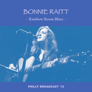 Bonnie Raitt - Rainbow Room Blues (Philly LIVE Broadcast '72 Remastered)