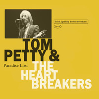 Tom Petty And The Heartbreakers - Paradise Lost (The Legendary Boston Broadcast 1978)