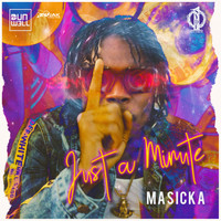 Masicka and Dunw3ll - Just A Minute (Explicit)