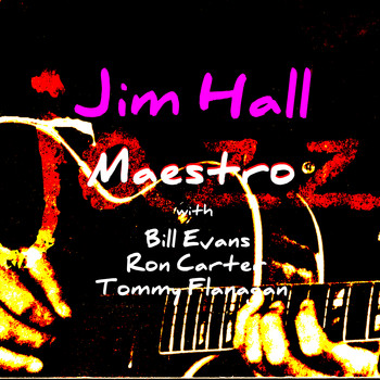 Jim Hall - Jazz Maestro