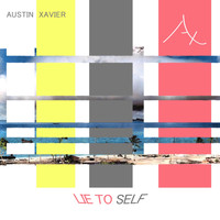Austin Xavier - Lie to Self