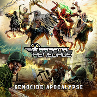 Arsenal Renegade - Genocide Apocalypse (Explicit)