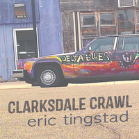 Eric Tingstad - Clarksdale Crawl