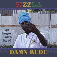 Sizzla - Damn Rude (Explicit)