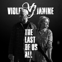 Violet Janine - Last of Us All