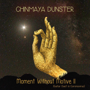 Chinmaya Dunster - Moment Without Motive II (Guitar Duet in Coronavirus)