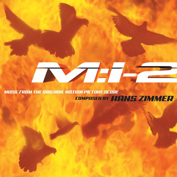 Hans Zimmer - Mission: Impossible 2 (Music from the Original Motion Picture Score)