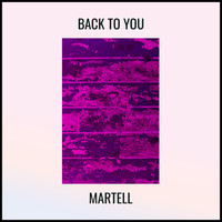 Martell - Back To You