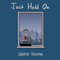 David Thomas - Just Hold On (Explicit)