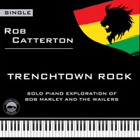 Rob Catterton - Trenchtown Rock