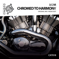 M2M - Chromed to Harmony