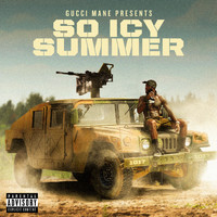 Gucci Mane - Gucci Mane Presents: So Icy Summer (Explicit)