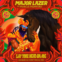 Major Lazer - Lay Your Head On Me (feat. Marcus Mumford) (Jacques Lu Cont Vocal Mix)