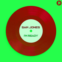 Sam Jones - I'm Ready