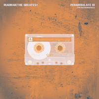 Madman the Greatest - Perambulate, Pt. 3 (The Instrumentals)