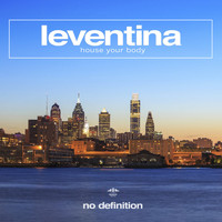 Leventina - House Your Body