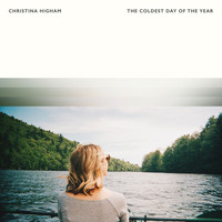 Christina Higham - The Coldest Day Of The Year