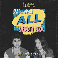 Lawrence - It's Not All About You (Acoustic)