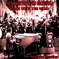 Stan Kenton & His Orchestra - Gone With the Wind