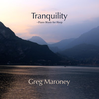 Greg Maroney - Tranquility (Piano Music for Sleep)