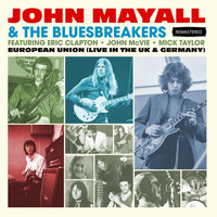 John Mayall & The Bluesbreakers - European Union (Live In The UK & Germany) - Remastered