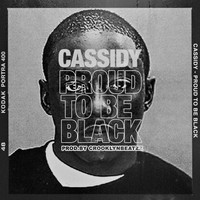 Cassidy - I'm Black & I'm Proud (Explicit)