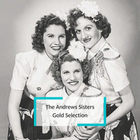 The Andrews Sisters - The Andrews Sisters - Gold Selection
