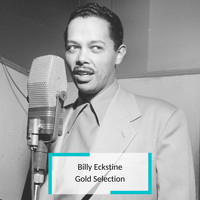 Billy Eckstine - Billy Eckstine - Gold Selection