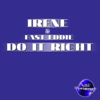 Irene featuring Fast Eddie - Do It Right (Dance Works Mix)