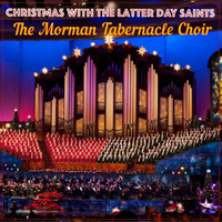 The Morman Tabernacle Choir - Christmas with the Latter Day Saints