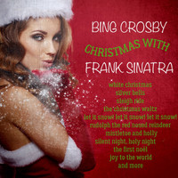 Bing Crosby And Frank Sinatra - Christmas with Bing & Frank