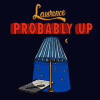 Lawrence - Probably Up
